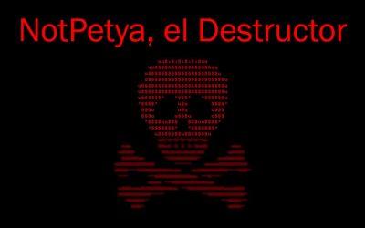 NotPetya, ¿qué es y cómo protegerte de esta amenaza?